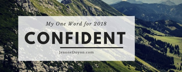 Choosing My One Word – Confident – In God, Not Myself